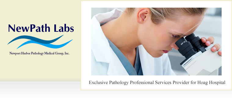 NewPath Labs - Newport Harbor Pathology Medical Group, Inc.: Exclusive Pathology Professional Services Provider for Hoag Hospital